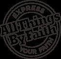 All Things By Faith